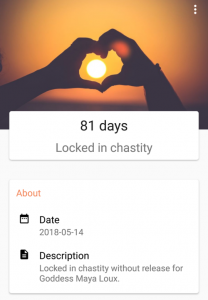 81 Days locked in chastity for Goddess Maya Loux